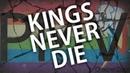 Kings Never Die | PMV
