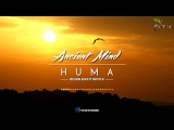 Ancient Mind - Huma (Chapter XJ Remix)