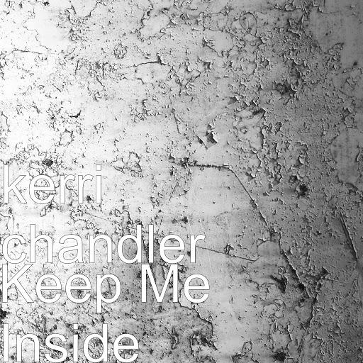 Kerri Chandler альбом Keep Me Inside