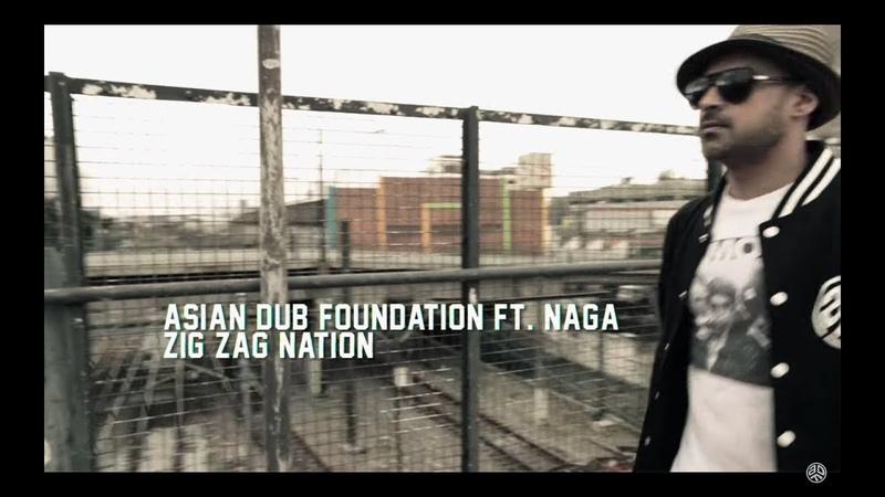 ASIAN DUB FOUNDATION feat. Naga - ZIG ZAG NATION