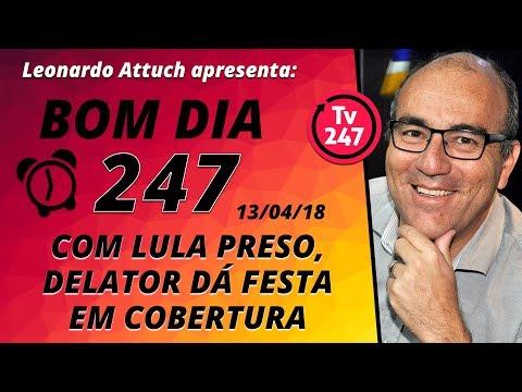 Bom dia 247 (13/4/2018) - Com Lula preso, delator dá festa em cobertura