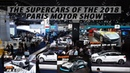The supercars of the Paris Motor Show