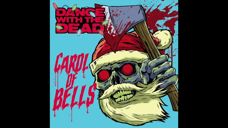 DANCE WITH THE DEAD Carol of Bells Remix