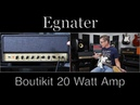 Egnater Boutikit 20 Watt Amp Demo Video by Shawn Tubbs