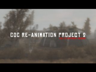 CoC Re-Animation Project 2 | CoC Modding