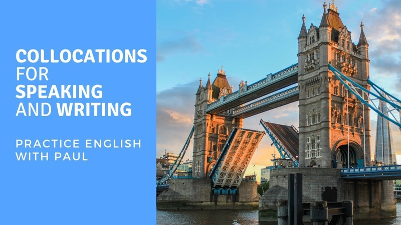 Collocations for writing and speaking — with Paul Newson