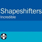 Shapeshifters альбом Incredible