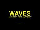 AC Smitty ft Curren$y Waves OKLM Russie