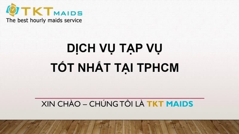 Dịch vụ tạp vụ văn phòng hàng đầu tại TPHCM - TKT Maids
