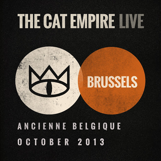 The Cat Empire альбом The Cat Empire (Live at Ancienne Belgique, October 2013)