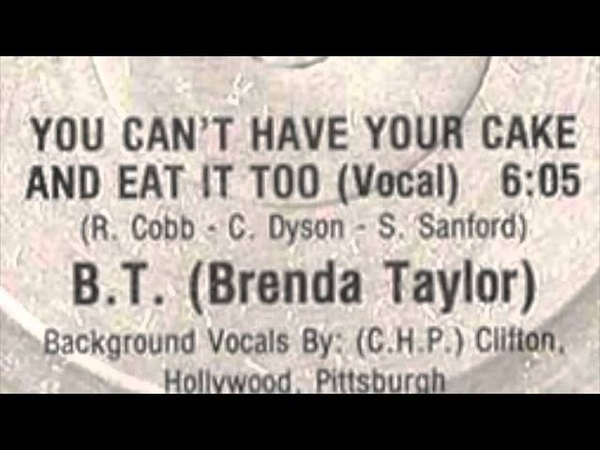 B.T. (Brenda Taylor) - You Can't Have Your Cake and Eat It Too (Angel Re-edit) - 320kbps