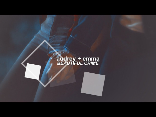 Audrey emma | beautiful crime