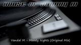 Vandal M - Moody Nights (Original Mix) Deep House