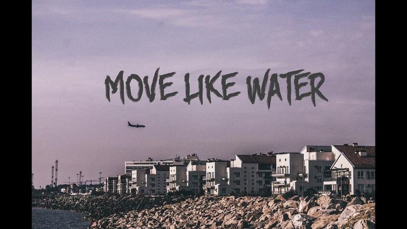 Move like water