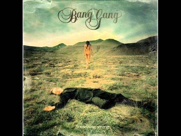 Bang Gang - In the morning