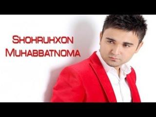 Shohruhxon - Muhabbatnoma (Official music video)