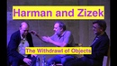 Graham Harman and Slavoj Zizek talk and debate On Object Oriented Ontology