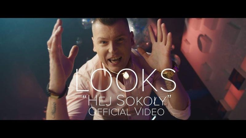 LOOKS Hej Sokoły Official Video