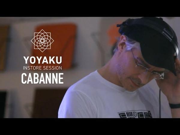 Yoyaku instore session : Cabanne [2018]