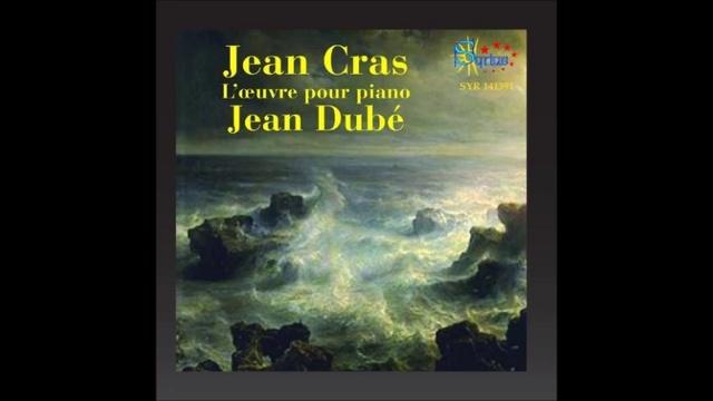 Jean Dubé - Jean Cras - Poèmes intimes N° 4 Recueillement