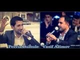 Perviz Bulbule & Vasif Azimov - Gece Masini Ver Mene [2o14]