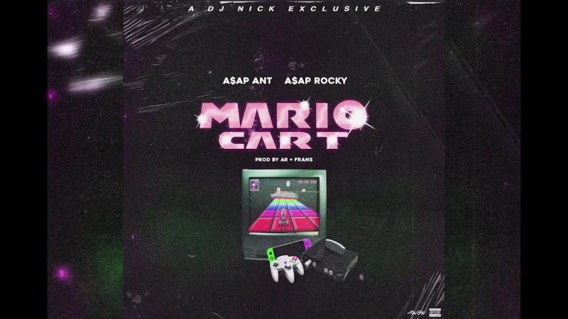 A$AP ANT A$AP ROCKY - MARIO CART (DJ NICK EXCLUSIVE)