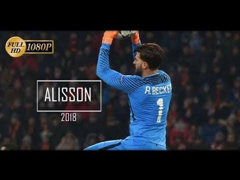 Alisson Becker - 2018 -Incredible Saves Parate Incredibili -1080HD