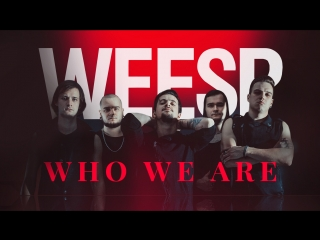 WEESP - Who We Are (Клип 2018)