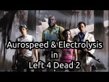 Aurospeed & Electrolysis in Left 4 Dead 2. Запись 16.09.2013