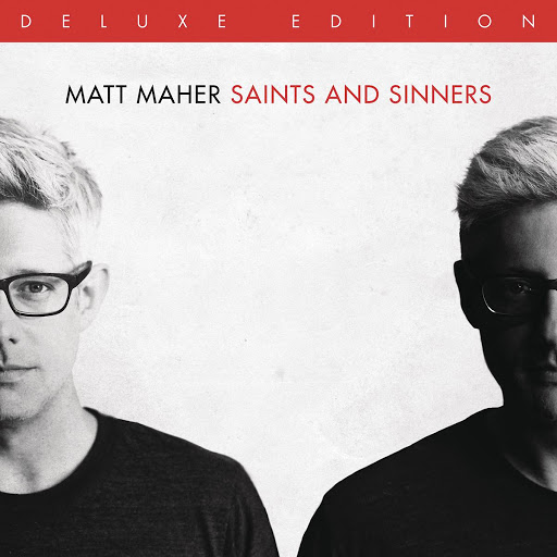 Matt Maher альбом Saints and Sinners (Deluxe Edition)