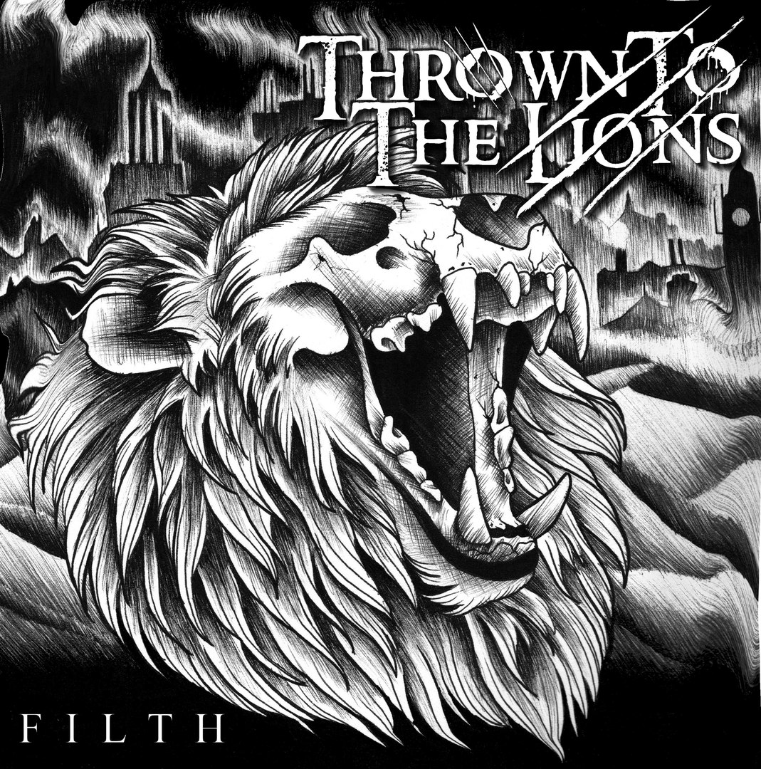 Thrown To The Lions - Filth (EP) (2015)