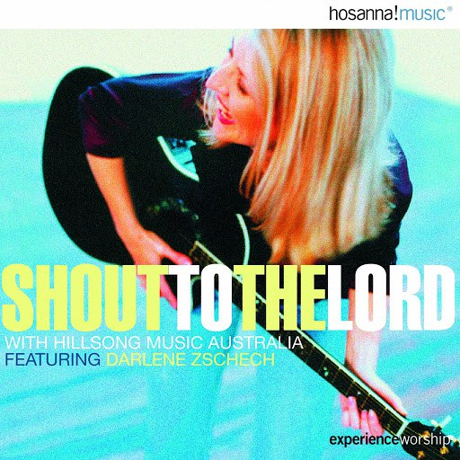 Hillsong альбом Shout to the Lord [Trax]