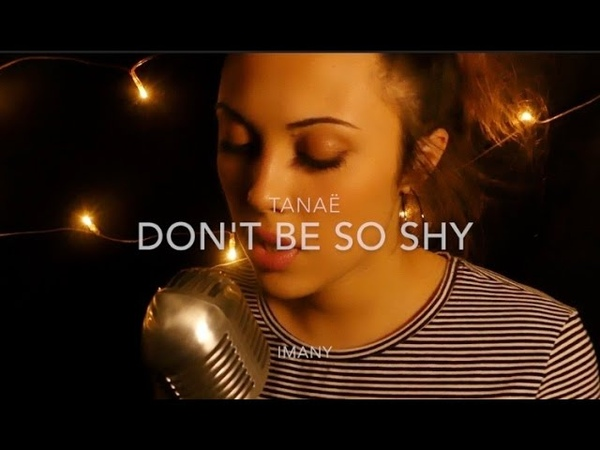 Imany - Don't be so shy / cover by Tanaë