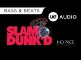 Slam Dunkd No Price (Ft. Chromeo &amp Al-P) (Jaxxon Remix)