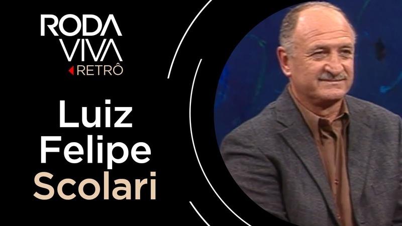 Roda Viva | Luiz Felipe Scolari | 2005