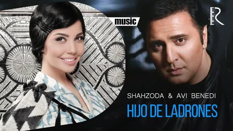 Shahzoda Avi Benedi - Hijo de ladrones (music version)