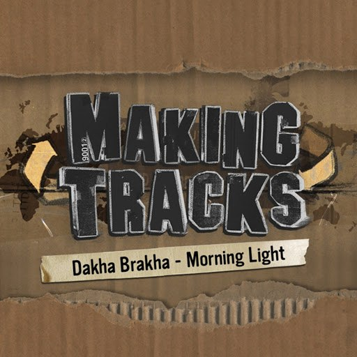 Дахабраха альбом Morning Light (Making Tracks, Episode 5)