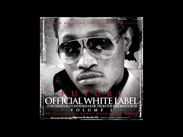 FUTURE OFFICIAL WHITE LABEL FULL MIXTAPE