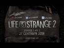 Life is Strange 2 - Официальный трейлер (1080p)