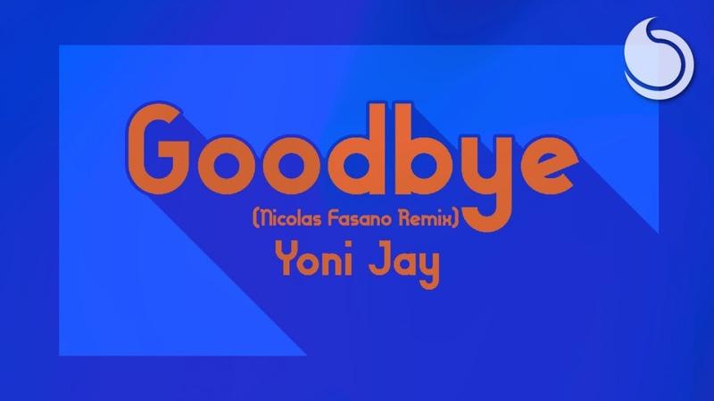 Yoni Jay - Goodbye (Nicola Fasano Extended Remix)