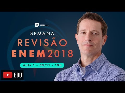 SEMANA REVISÃO ENEM 2018 - AULA 1 - 05/11 - 19h