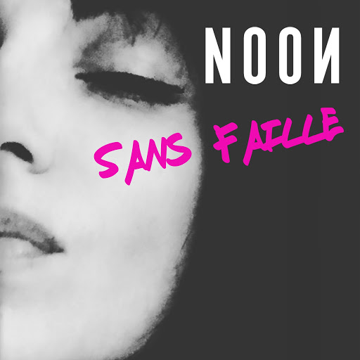 Noon альбом Sans faille