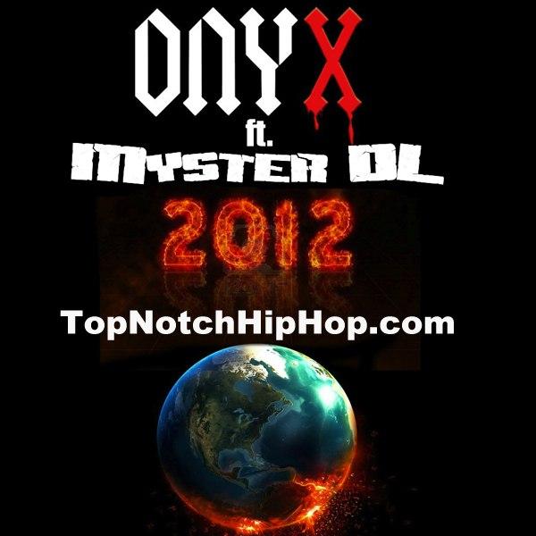 Onyx ft. Myster DL 2012