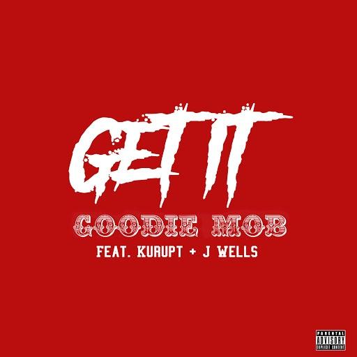Goodie Mob альбом Get It