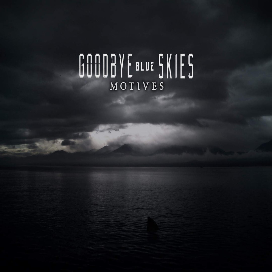 Goodbye Blue Skies - Motives (2016)
