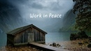 Work in Peace | Beautiful Chill Mix