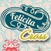 Наборы для вышивки и творчества. Felicita-Cross