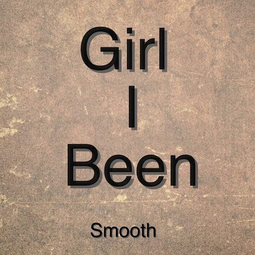 Smooth альбом Girl I Been