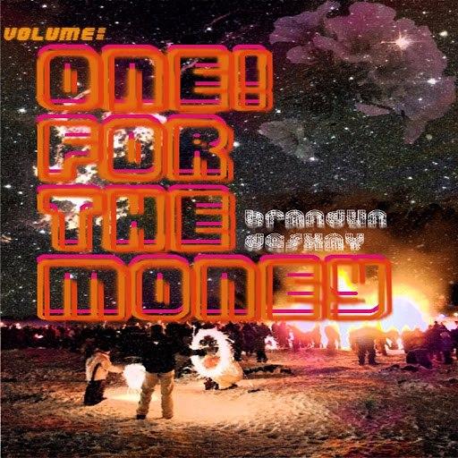 BrandUn Deshay альбом Volume: One! For The Money
