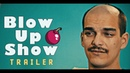 Blow Up Show - Трейлер